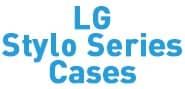 LG Stylo Series Cases