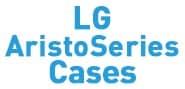 LG Aristo Series Cases