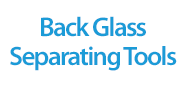 Back Glass Separating Tools