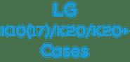 LGK10(17)/K20/K20+ Cases