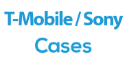 T-Mobile / Sony Cases
