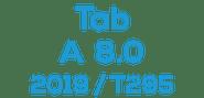 """Tab A 8.0"""" 2019 (T290 / T295)"""